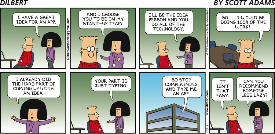 Dilbert comic on start-up: I have the idea and you do 100% of the work!